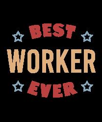 Best Worker Ever T-shirt