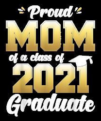 Proud Mom Of A Class Of 2021 Graduate Shirt Senior 21 Gift T-shirt