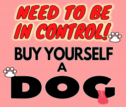 Dog Loyalty Need To Be In Control Buy Yourself A Dog T-shirt
