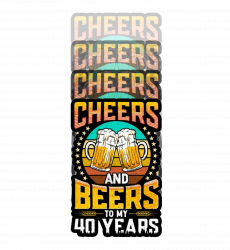 Cheers And Beers To My 40 Years T-shirt